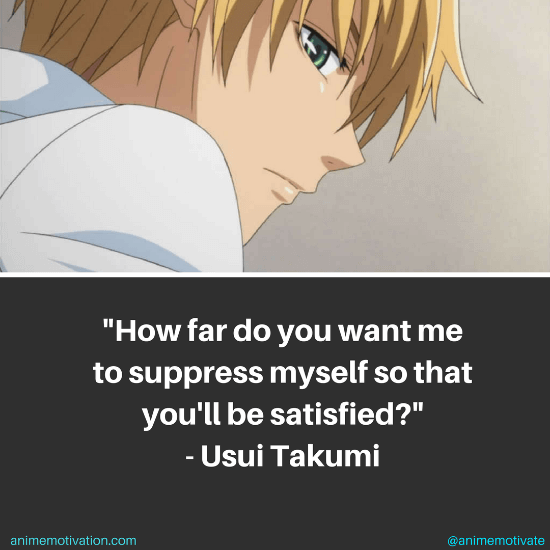 How far do you want me to suppress myself so that you'll be satisfied? - Misaki Ayuzawa