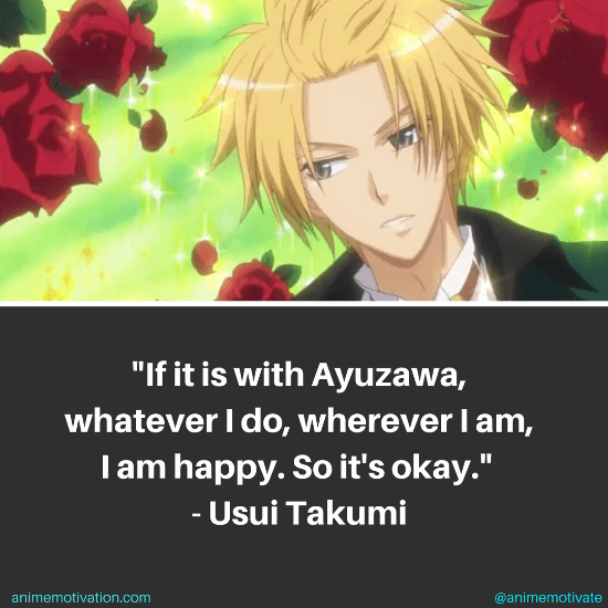 If it is with Ayuzawa, whatever I do, wherever I am, I am happy. So it's okay.