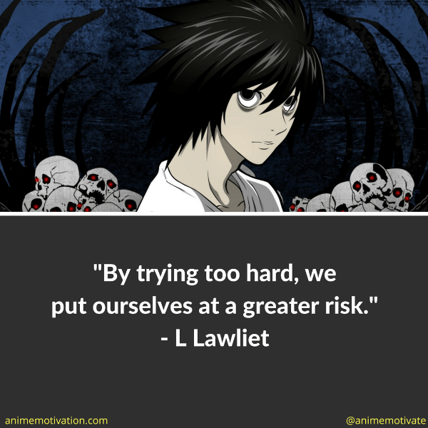 By trying too hard we put ourselves at a greater risk.