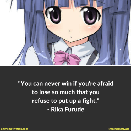 You can never win if you're afraid to lose so much that you refuse to put up a fight.