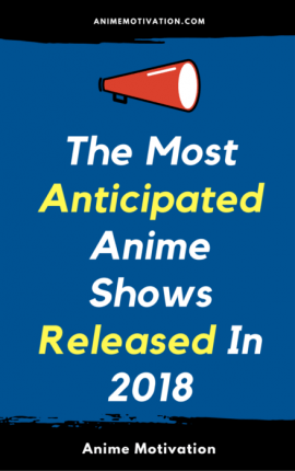The Most Anticipated Anime Shows Released In 2018 2