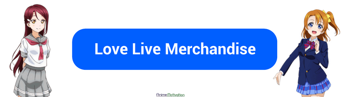 Love Live Merchandise