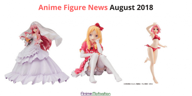Anime Figure News For August 2018 You Should See Right Now