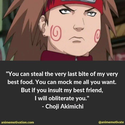 choji akimichi quotes | 100+ Of The Greatest Naruto Quotes For Shounen Anime Fans