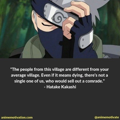 hatake kakashi quotes 6 | 100+ Of The Greatest Naruto Quotes For Shounen Anime Fans