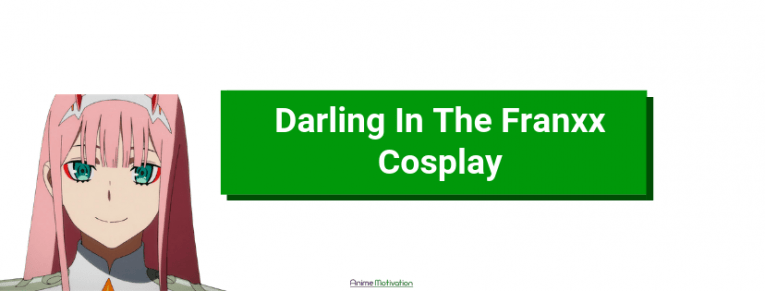 darling in the franxx cosplay anime motivation