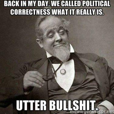political correctness utter bullshit