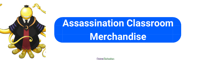 assassination classroom merchandise anime motivation