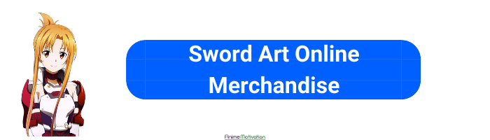 sword art online merchandise anime motivation