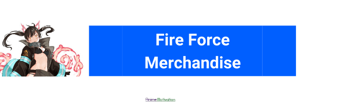 fire force merch anime motivation