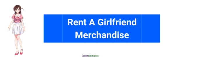 rent aa girlfriend merch anime motivation | The Best Rent A Girlfriend Merchandise To Upgrade Your Wardrobe