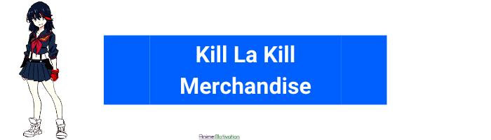kill la kill merch anime motivation   Fresh Kill La Kill Merchandise To Add To Your Wishlist