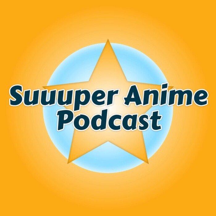 suuuper anime podcast